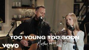 Too Young Too Soon by Matthew West