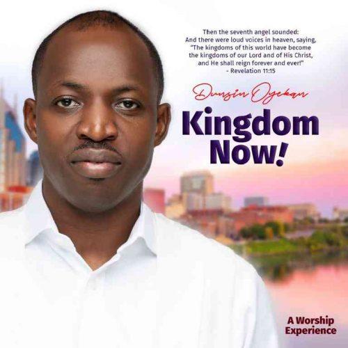 Kingdom Now by Dunsin Oyekan