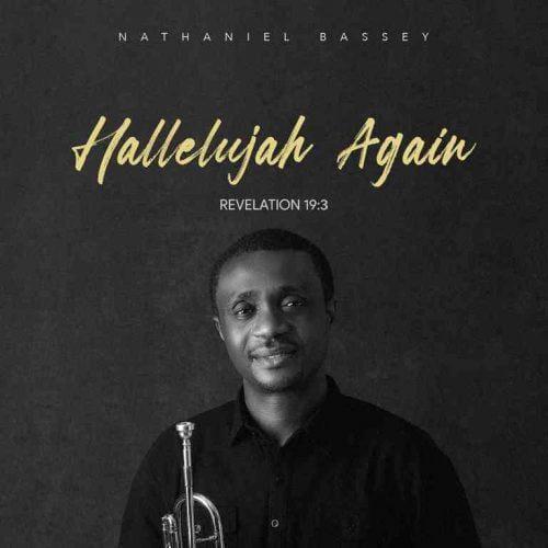 Hallelujah Again by Nathaniel Bassey