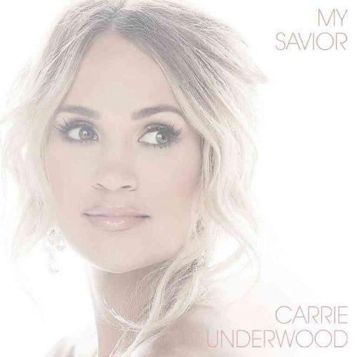 My Saviour by Carrie Underwood
