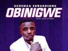 Obinigwe by Uchemax Edward