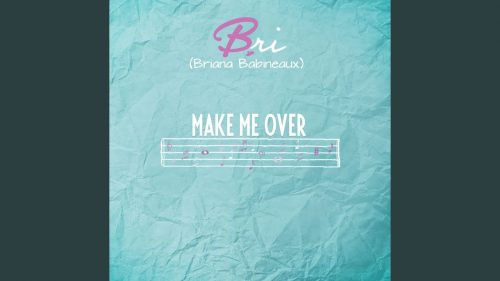 Bri Babineaux - Make Me Over