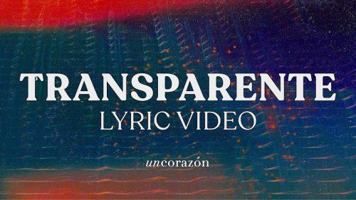 Transparente by Un Corazón