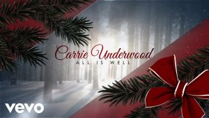 All Is Well by Carrie Underwood