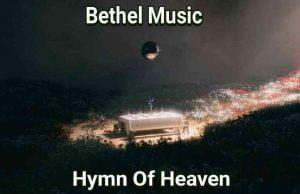 Hymn Of Heaven by Bethel Music