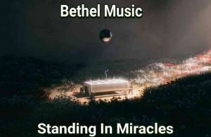 Standing In Miracles by Bethel Music