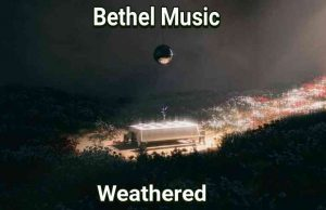 Weathered by Bethel Music