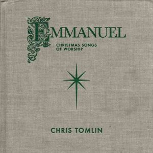 Emmanuel: Christmas Songs Of Worship by Chris Tomlin