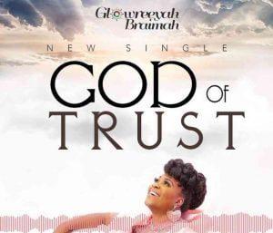 God of Trust by Glowreeyah Braimah