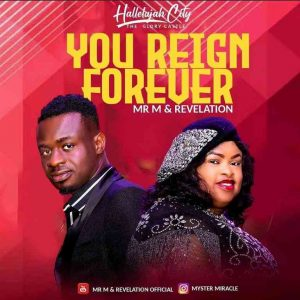 You Reign Forever by Mr M & Revelation