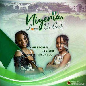 Nigeria Love Us Back by Shalom Ft. Favour Aikonedo