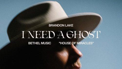 Brandon Lake - I Need A Ghost