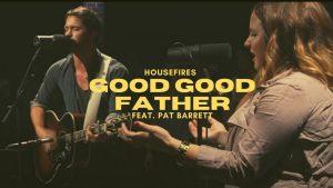 Housefires - Good Good Father