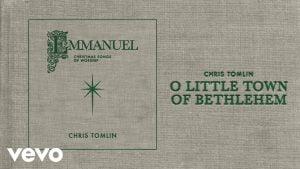 O Little Town Of Bethlehem by Chris Tomlin