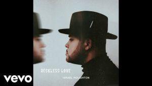 Israel Houghton - Reckless Love