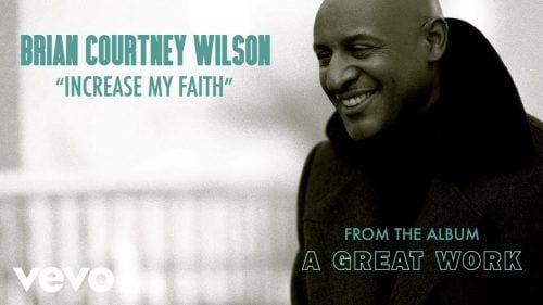Brian Courtney Wilson - Increase My Faith