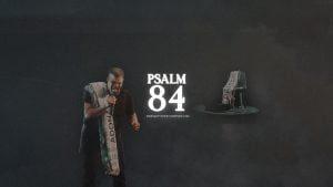 Palsm 84 by Matthew K. Thompson