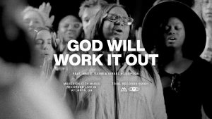 God Will Work It Out by Maverick City Music