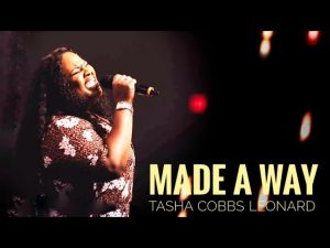 Tasha Cobbs leonard - Made A Way