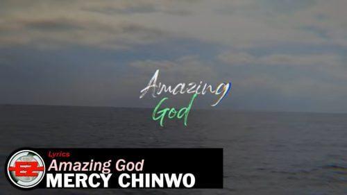 Amazing God by Mercy Chinwo