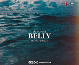 Out Of My Belly by Prospa Ochimana
